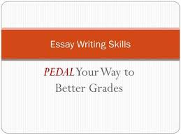 PEDAL Your Way to Better Grades Essay Writing Skills    ppt download SlidePlayer