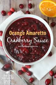 thanksgiving dinner easy recipes orange amaretto cranberry sauce is the perfect thanksgiving dinner