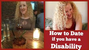 How to Date if you have a Disability or Physical Difference  or if     YouTube How to Date if you have a Disability or Physical Difference  or if you are Disabled