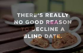 Blind dating for working girls     My Chatty Mind My Chatty Mind I stumbled on this piece recently and I thought I     ll share it to commemorate this year     s valentines day  So it was written some     years ago  wink   you think