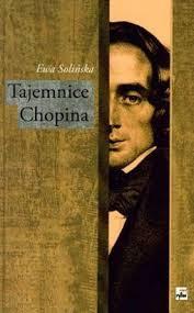 Tajemnice Chopina - Ewa Solińska - Tajemnice-Chopina_Ewa-Solinska,images_big,29,978-83-7399-403-4