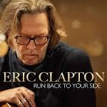 Eric Clapton: Run Back To Your