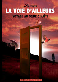LA VOIE D\u0026#39;AILLEURS, Au coeur d\u0026#39;Haïti de Marie-Laure SANTOS BANANT ... - couv-products-92113