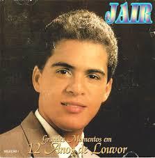 Jair Santos - Grandes Momentos em 12 Anos de Louvor 2000
