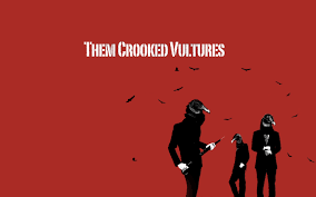 Them Crooked Vultures,