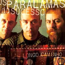 http://t2.gstatic.com/images?q=tbn:CCgWT8oYjcdYuM:http://images.coveralia.com/audio/o/Os_Paralamas_Do_Sucesso-Longo_Caminho-Frontal.jpg