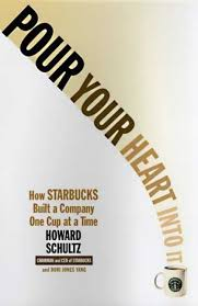 Howard Schultz – Pour Your Heart Into It: How Starbucks Built a Company One Cup at a Time