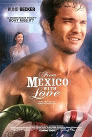 مشاهدة فيلم الاكشن From Mexico With Love 2009 مترجم - اكشن - دراما واثارة  - مشاهدة مباشرة