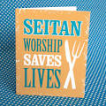 <b>Seitan</b> Worship Saves Lives Card by Two Trick Pony