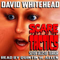 <b>Scare Tactics</b> - Audiobook by David Whitehead