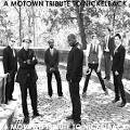 Scott Bradlee / A Motown Tribute to <b>Nickelback</b>
