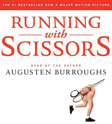 Running with Scissors: A Memoir [Book]