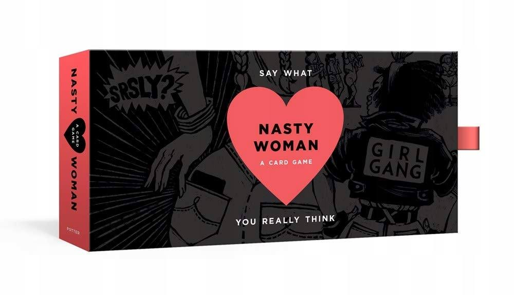 The Nasty Woman Game: A Card Game for Every Feminist - Amanda Brinkman