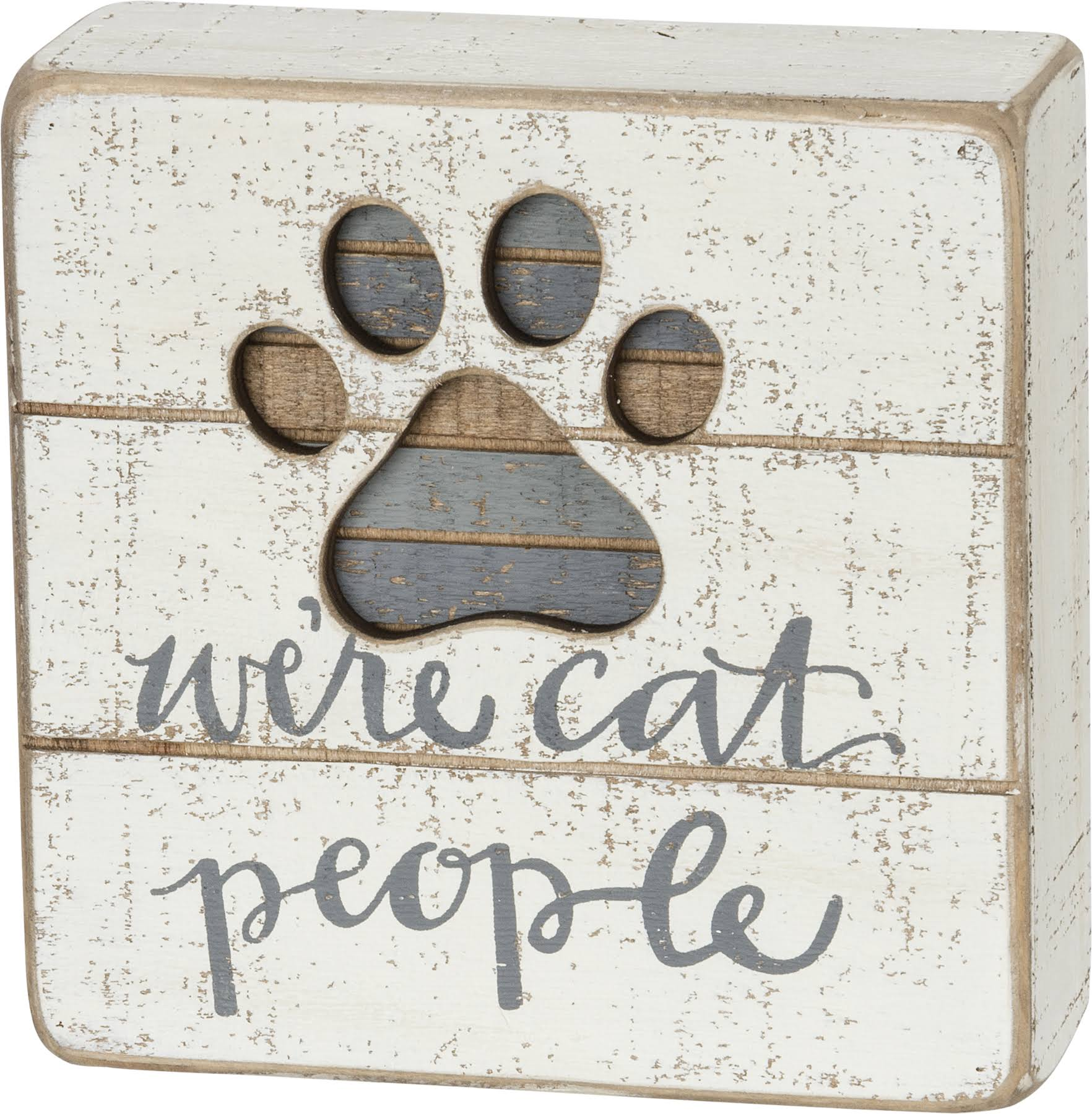 "Primitives By Kathy Box Sign - ""We're Cat People With Paw Print"", 5"" x 5"""