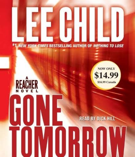 Gone Tomorrow: A Jack Reacher Novel - Lee Child