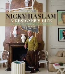 Home Decor Books 2015 by From Rock Stars To Royalty Nicky Haslam Discusses U0027a Designer U0027s