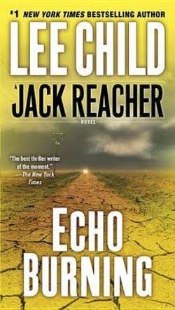 Echo Burning: A Jack Reacher Novel - Lee Child