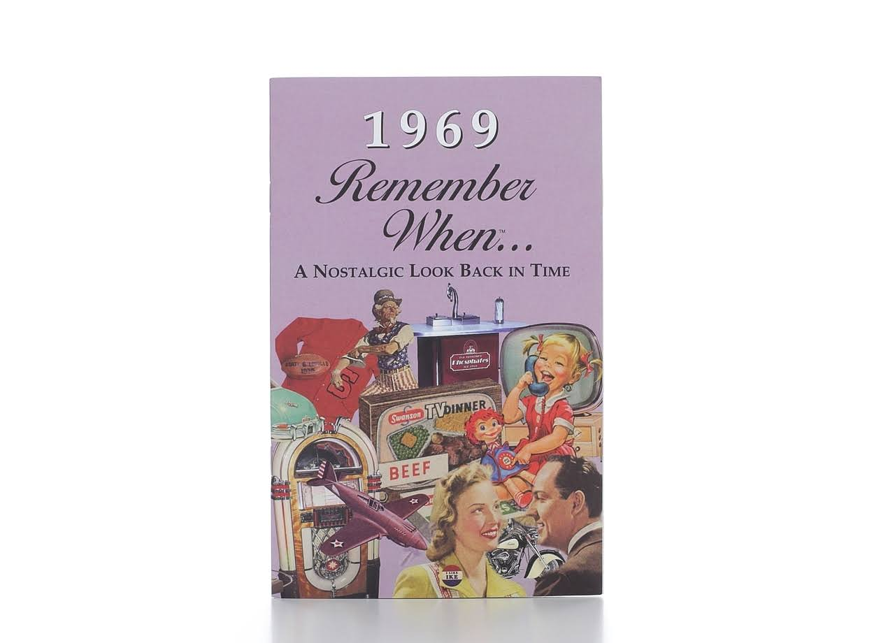 Remember When, 1969 [Book]
