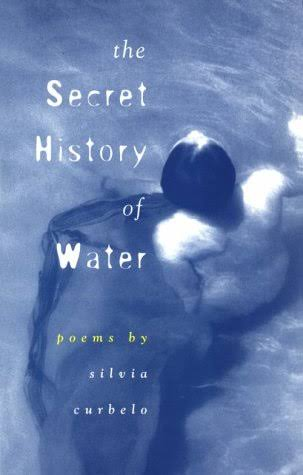 The Secret History of Water: Poems [Book]
