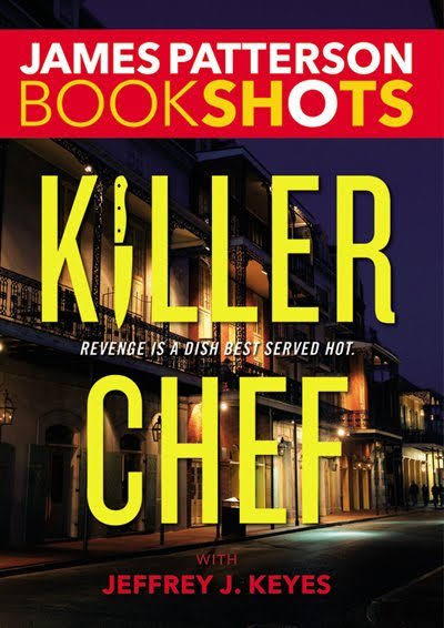 Killer Chef - James Patterson with Jeffrey J. Keyes