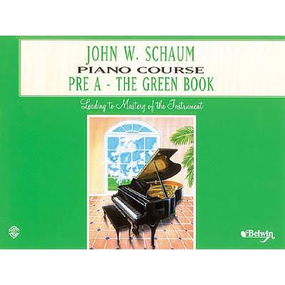 John W. Schaum Piano Course: Pre-A : The Green Book - John W. Schaum