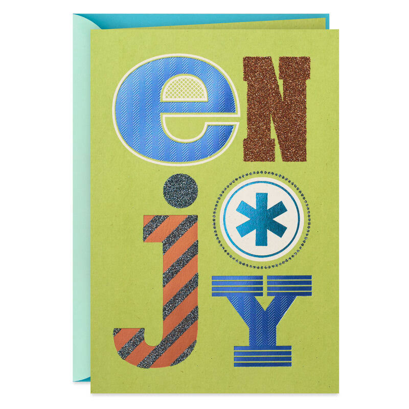 Just Enjoy Today! Birthday Card
