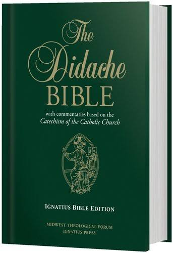 The Didache Bible: With Commentaries Based on the Catechism of the Catholic Church - Ignatius Press