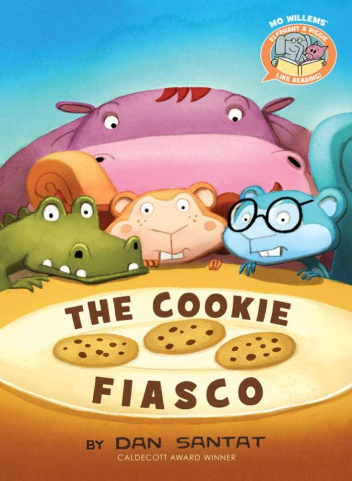 Elephant & Piggie Like Reading!: The Cookie Fiasco - Dan Santat