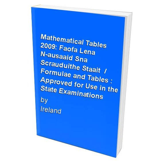 Mathematical Tables: Formulae and Tables Approved for Use in the State Examinations (English and Irish Edition)