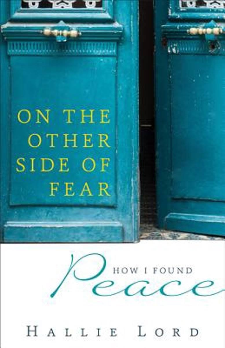 On the Other Side of Fear: How I Found Peace [Book]