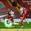 Video highlight trận Liverpool - Arsenal: Dồn dập tấn công, tân binh ...
