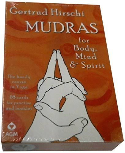 Mudras for Body, Mind and Spirit: The Handy Course in Yoga [Book]