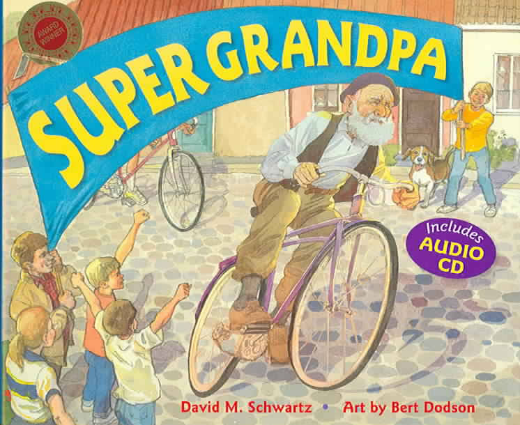 Super Grandpa by David M. Schwartz
