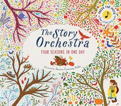The Story Orchestra: Four Seasons in One Day - Frances Lincoln Children's Bks