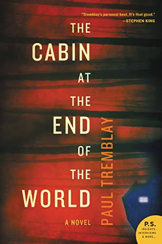 The Cabin at the End of the World: A Novel - Paul Tremblay