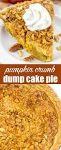 Cake Mix And Pumpkin by Pumpkin Crumb Pie Easy Thanksgiving Pie Recipe With Crunch Topping