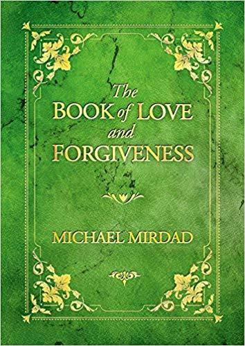 The Book of Love and Forgiveness - Michael Mirdad