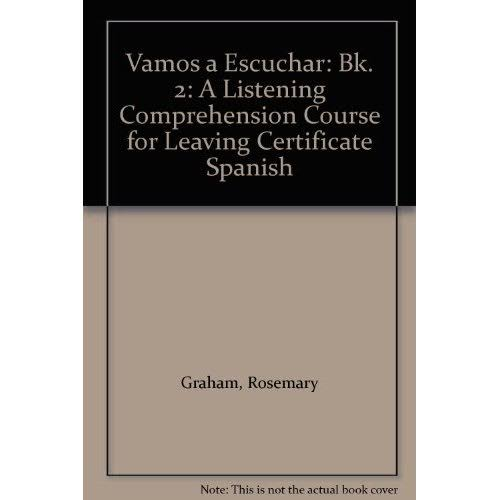 Vamos a Escuchar Leaving Certificate Spanish: Book 2 - Rosemary Graham