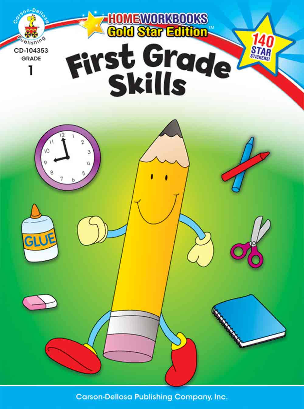First Grade Skills Grade 1: Gold Star Edition Home Workbooks - Carson-Dellosa Publishing