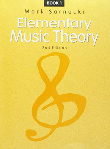 Elementary Music Theory: 2nd Edition Book 1 - Mark Sarnecki