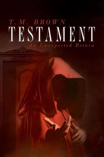 Testament: An Unexpected Return - T. M. Brown