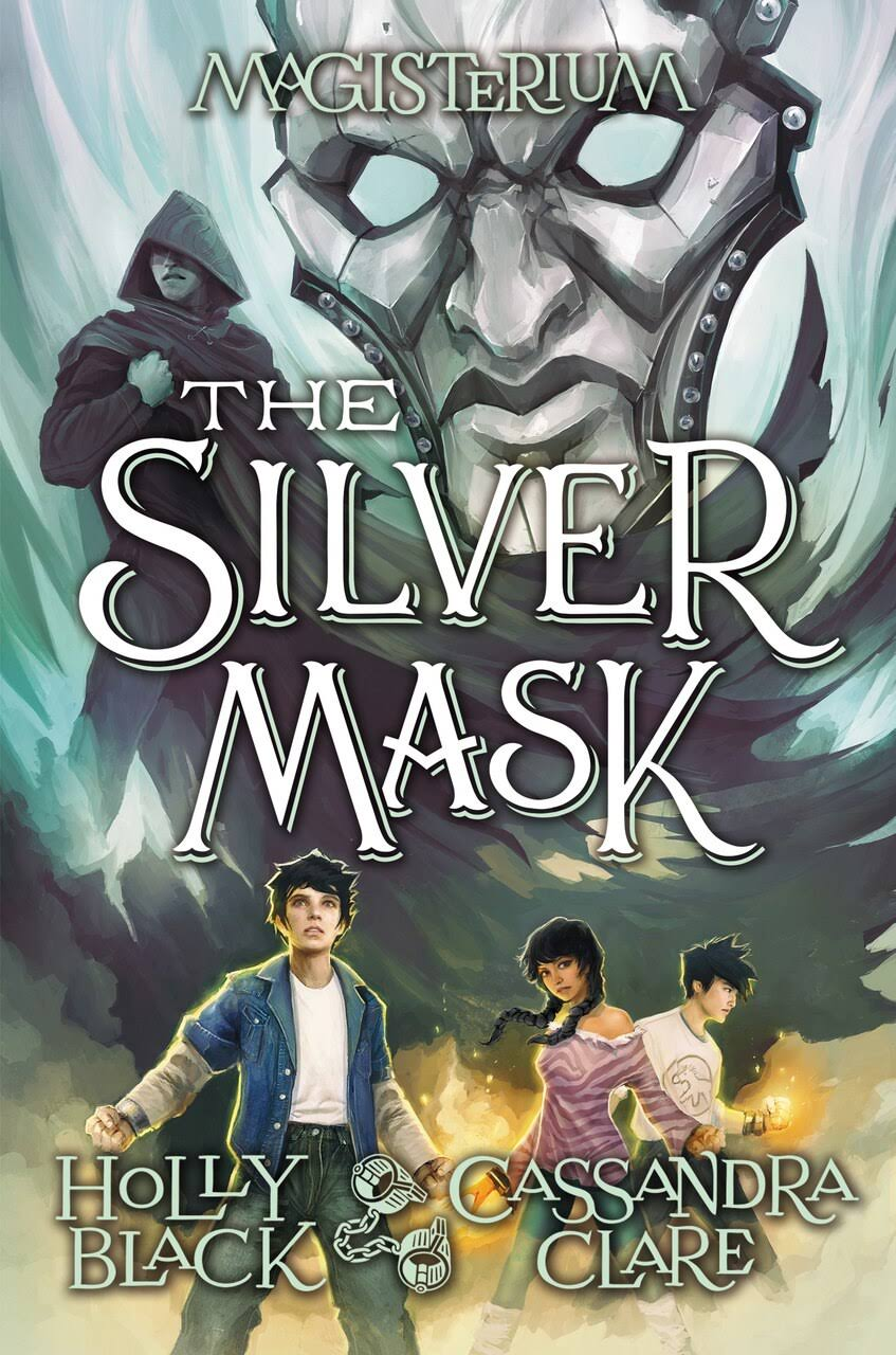 Magisterium: The Silver Mask - Holly Black & Cassandra Clare