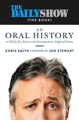 The Daily Show The Book: An Oral History - Jon Stewart