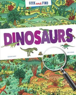 Seek and Find: Dinosaurs - Romain Amiot