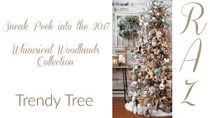 Raz Gold Christmas Trees by Sneak Peek Into The Raz 2017 Whimsical Woodlands Collection At