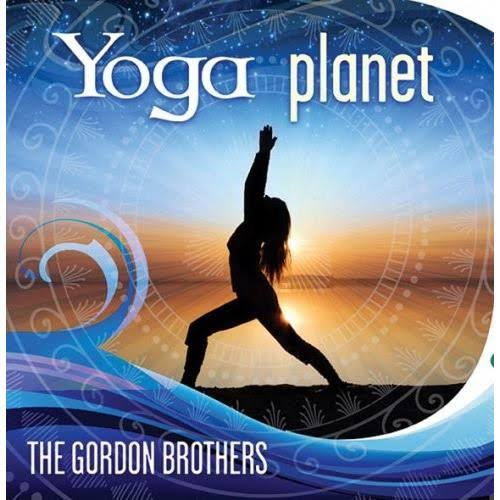 Yoga Planet; CD; Primary Artist - Gordon Brothers