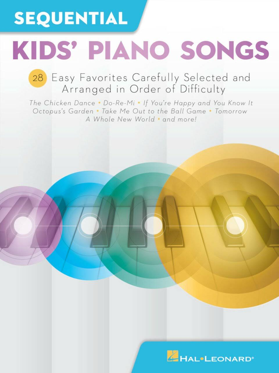 Hal Leonard Sequential Kids' Piano Songs - 28 Easy Favorites Carefully Selected and Arranged in Order of Difficulty Songbook