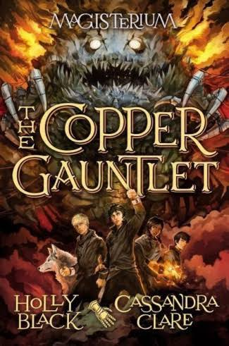 The Copper Gauntlet - Holly Black & Cassandra Clare